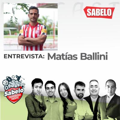 Matias Ballini – San Martín de Tucumán – SABELO DEPORTIVAMENTE